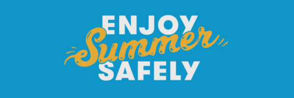 Enjoy summer safely