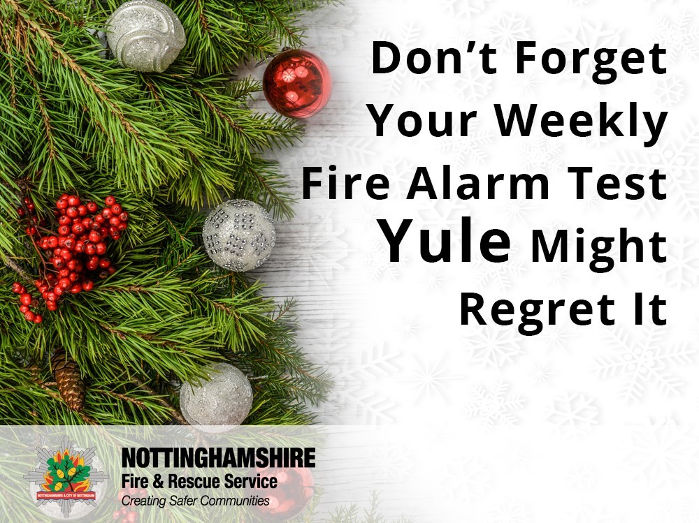 dont forget your weekly fire alarm test, YULE might regret it