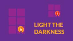 Light the darkness