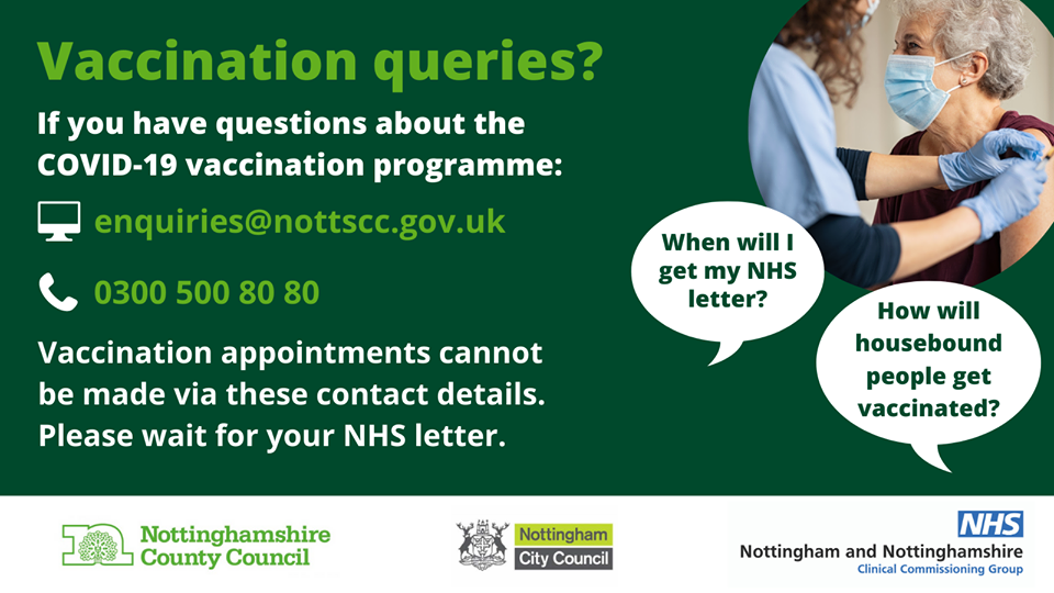 Vaccination queries you can contact Nottinghamshire County Council with questions about the COVID-19 vaccination programme