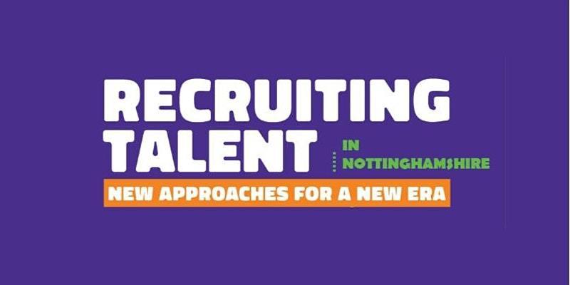 Recruiting Talent Nottinghamshire