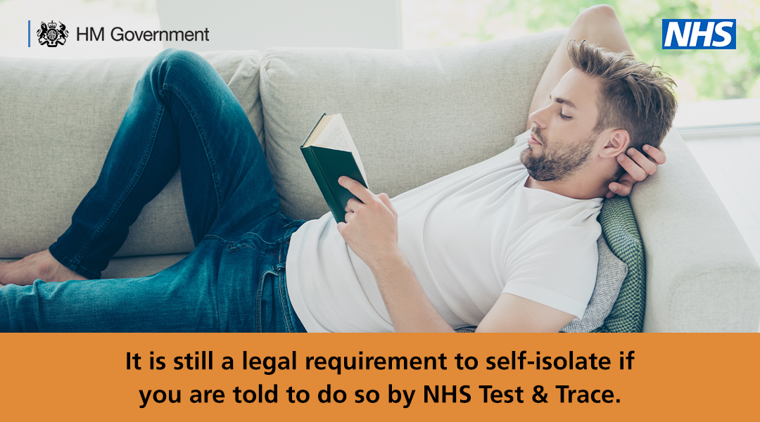 It is still a legal requirement to self-isolate if you are told to do so by NHS Test and Trace