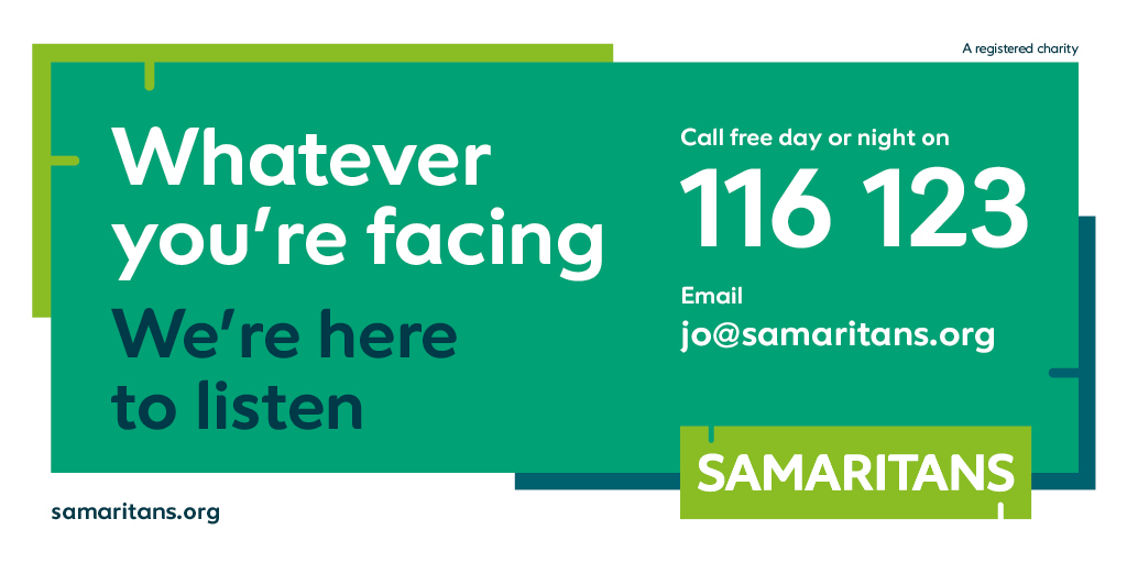 Whatever you're facing we're here to listen call free day or night the samaritans on 116 123