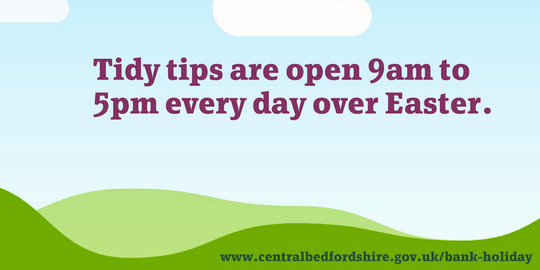 Tidy tips open 9 to 5 over Easter