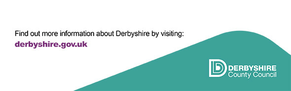 Find out more information about Derbyshire by visiting www.derbyshire.gov.uk, Derbyshire County Council