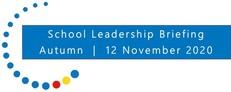 School Leadership Briefing Autumn 2020
