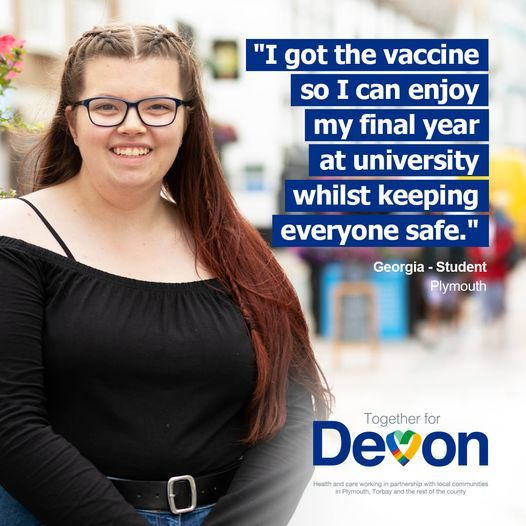 I got the vaccine so I can enjoy my final year at uni whilst keeping everyone safe - Georgia, student in Plymouth