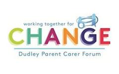Dudley Parent Carer Forum  - Working Together for Change