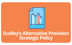 Dudley's Alternative Provision Strategic Policy