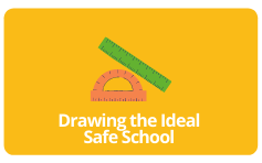 Drawing the Ideal  Safe School