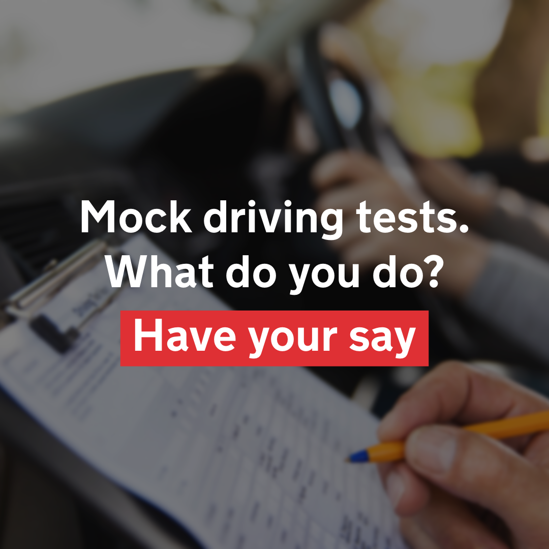 Mock driving tests. Have your say.