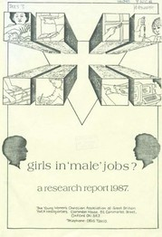 Scanned copy of 'girls in 'male' jobs?: a research report 1987 from the Young Women's Christian Association of Great Britain