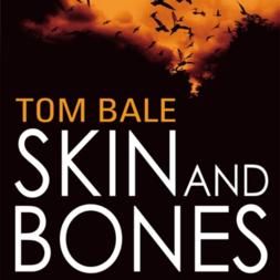 Skin and Bones Tom Bale