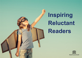 Inspiring Reluctant Readers