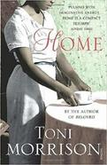 Book jacket of Home by Toni Morrison