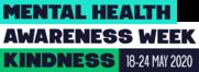 Mental Health Awareness Week, Kindness, 18-24 May 2020