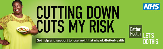 Cutting down cuts my risk. Get help and support to lose weight at nhs.uk/BetterHealth