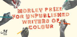 Morley prize for unpublished writers of colour