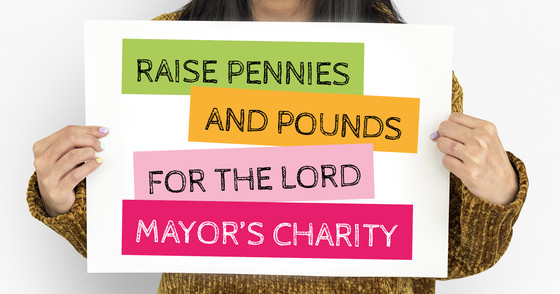 Raise pennies and pounds for the Lord Mayor's charity