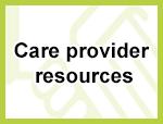 Care provider resources