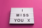 I miss you sign