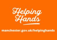 Helping Hands - www.manchester.gov.uk/helpinghands