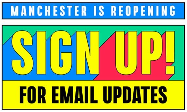 Manchester is reopening, sign up for updates