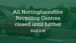 All Nottinghamshire Recycling Centres are closed