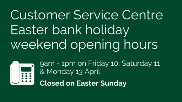 Change to customer service centre opening hours
