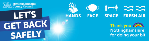 covid awareness banner image text reads Lets get back safely. Hands, face, space, fresh air. Thank you Nottinghamshire for doing your bit