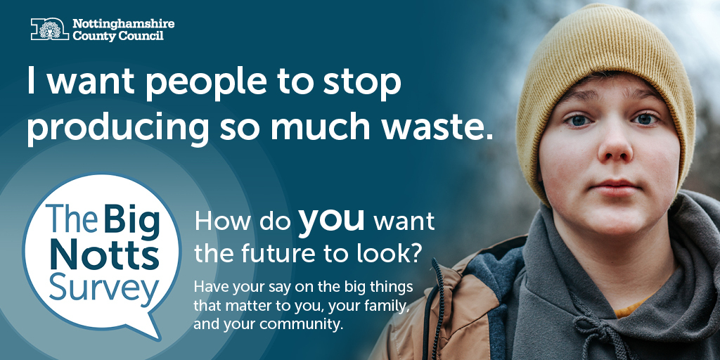 image text reads I want people to stop producing so much waste. Image of young boy encouraging people to take part in the Big Notts Survey