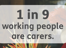 1 in 9 are carers