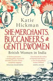 She-Merchants, Buccanners & Gentlewomen by Katie Hickman