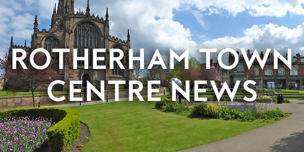 Rotherham Town Centre news