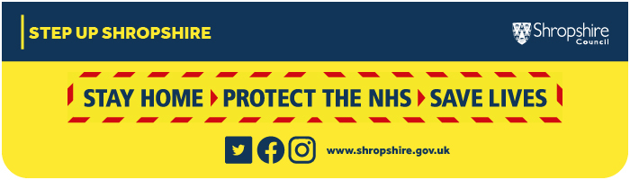 Step up Shropshire - stay home, protect the NHS, save lives