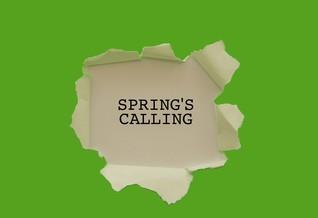 Springs Calling