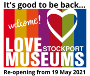 Welcome Back Stockport Museums
