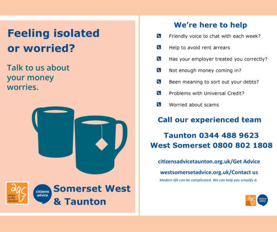 Feeling isolated or worried? Talk to us about your money worries. Somerset West and Taunton.
