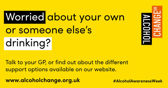 Worried about your own or someone else's drinking?  Talk to your GP or find out about support options available on www.alcoholchange.org.uk