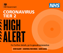 Coronavirus Tier 2 High Alert.  For further details go to gov.uk/coronavirus.  Stay alert, control the virus, save lives