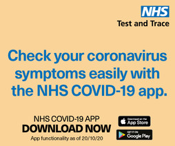 Check your coronavirus symptoms easily  with the NHS Covid-19 App.  NHS Test and Trace Download now