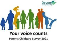 Your Voice Counts.  Parents Childcare Survey 2021