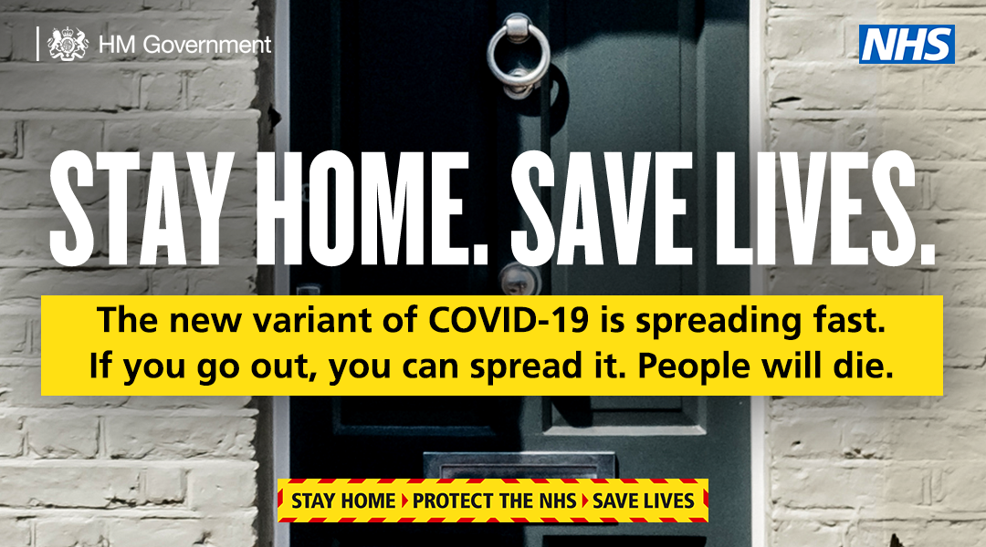 Stay Home, Save Lives.  The new variant of Covid19 is spreading fast.  If you go out, you can spread it.  people will die.