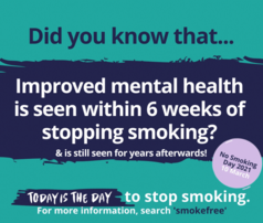 Did you know that improved mental health is seen within six weeks of stopping smoking