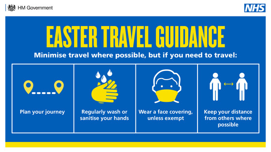 Easter travel guidance - Minimise travel where possible but if you need to travel plan your journey, wash hands, wear face covering, keep distance