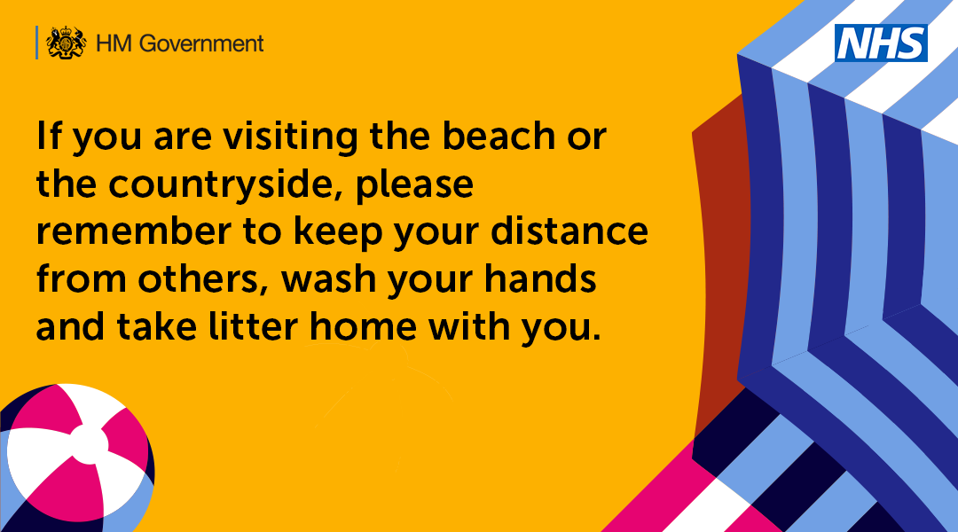 If you are visiting the beach or countryside, please keep your distance wash your hands and take your litter home