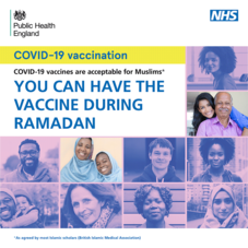Public Health England.  NHS.  Covid-19 vaccines are acceptable to Muslims.  You can have the vaccine during Ramadan