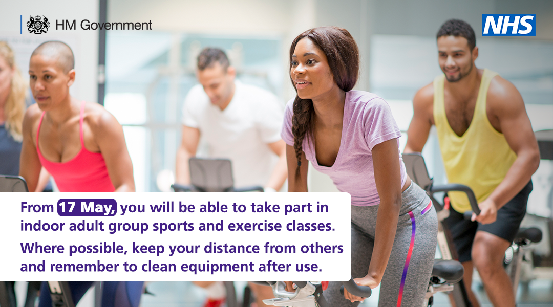 From 17 May you will be able to take part in indoor adult group sports and exercise classes.  Where possible keep your distance from others