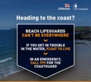 RBLI safety message.  Heading to the coast? Beach lifeguards can't be everywhere.  if you get in trouble float to live