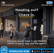 Heading out?  Check in.  Everyone should check in with the NHS Covid-19 app to help stop the  spread.  Download now